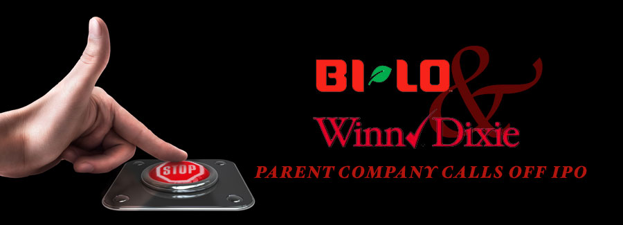 Winn-Dixie and BI-LO Parent Company Calls Off IPO