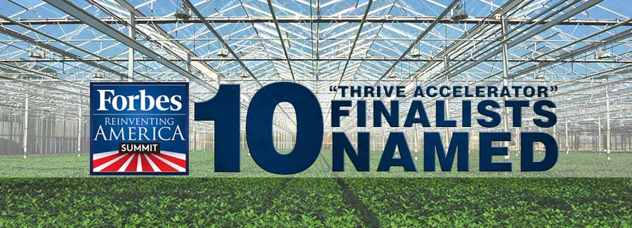 Bruce Taylor and John Harnett Name the Ten Thrive Accelerator Finalists During the SVG/Forbes Reinventing America AgTech Summit