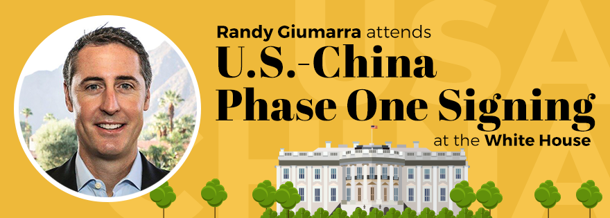 Phase One of U.S. and China Trade Agreement Signed; Randy Giumarra Shares From Event