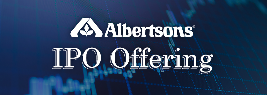 Albertsons Companies Announces Launch of Initial Public Offering