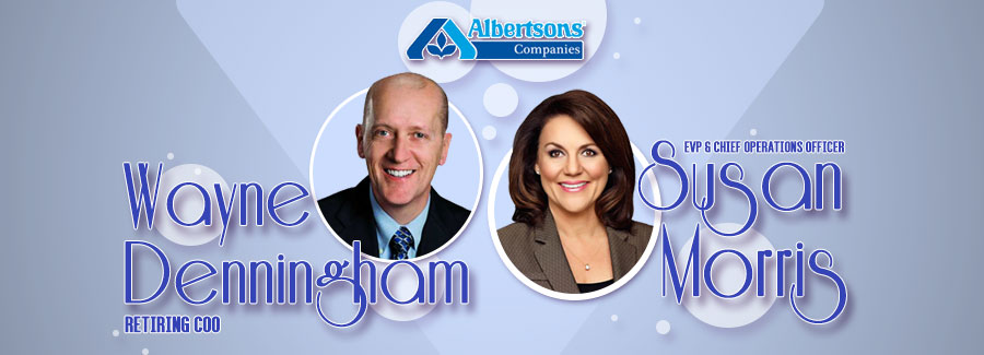 Albertsons Companies' President and COO Wayne Denningham Retires, Susan Morris Appointed New Role