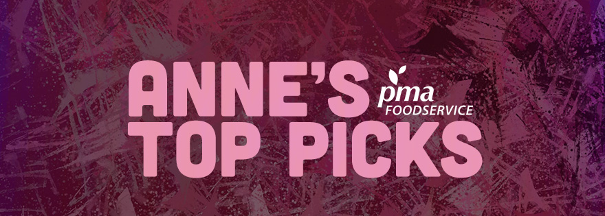 Anne's 2019 PMA Foodservice Picks