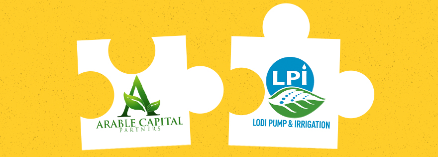 Arable Capital Partners Acquires Lodi Pump & Irrigation