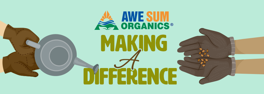 Awe Sum Organics Makes a Difference in Both Local and Global Communities