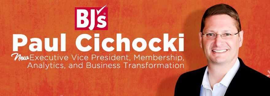 BJ's Wholesale Club Holdings, Inc. Appoints Paul Cichocki as Executive Vice President, Membership, Analytics, and Business Transformation