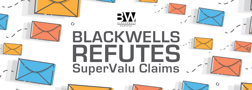 Blackwells Capital Refutes SuperValu's Claims, Mails Proxy Material to SuperValu Shareholders