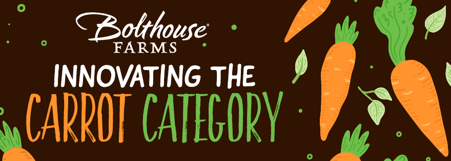 Bolthouse Farms Innovates the Carrot Category After Its Latest Acquisition