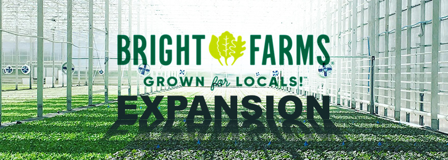 BrightFarms Announces Aggressive Growth Strategy for National Expansion