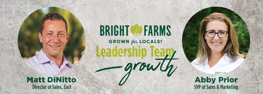 BrightFarms Elevates its Leadership Team with Abby Prior and Matt DiNitto