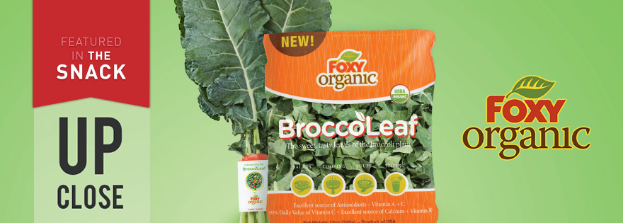 Snack Feature: Up Close with Foxy Produce's BroccoLeaf