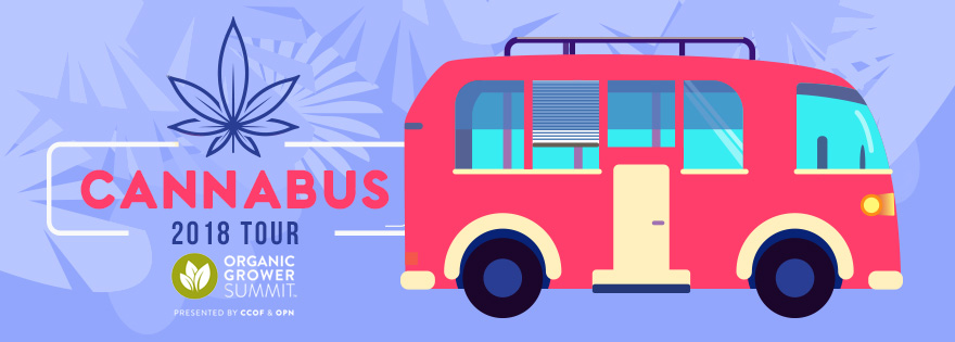 Organic Grower Summit Debuts 2018 CannaBus Tour
