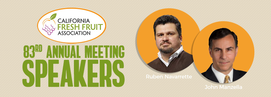 California Fresh Fruit Association Announces Speakers for Upcoming 83rd Annual Meeting