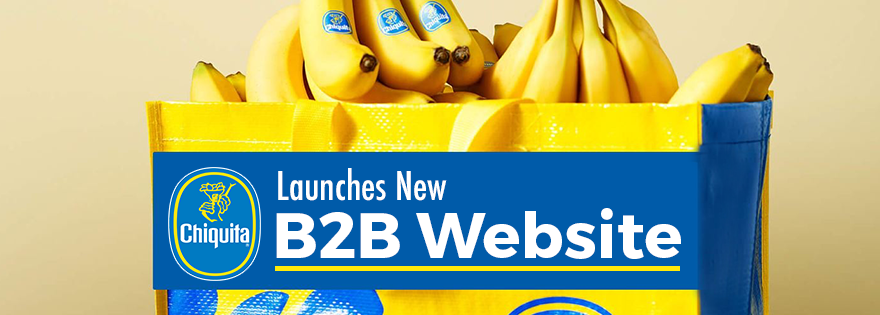Chiquita Launches New Business to Business Website for Customers