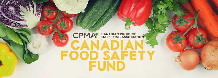 Canadian Produce Marketing Association Launches Canadian Food Safety Fund