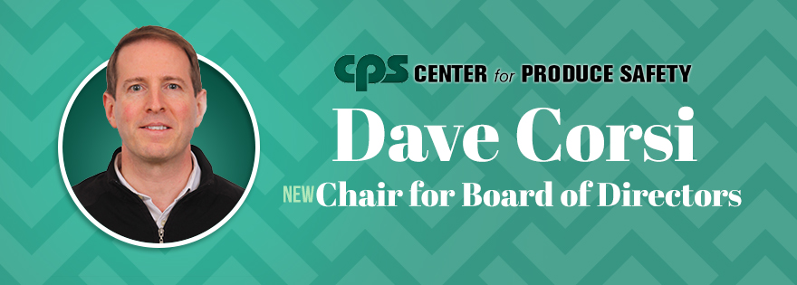 Wegmans' Vice President of Produce and Floral Dave Corsi Becomes Center for Produce Safety's Incoming Chair for Board of Directors
