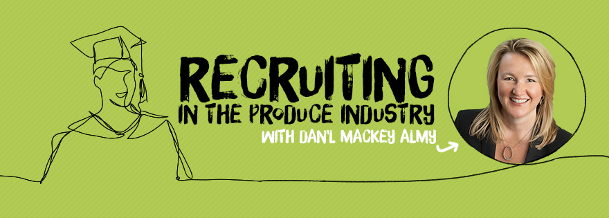 Dan'l Mackey Almy with DMA Solutions Talks Recruitment in the Produce Industry