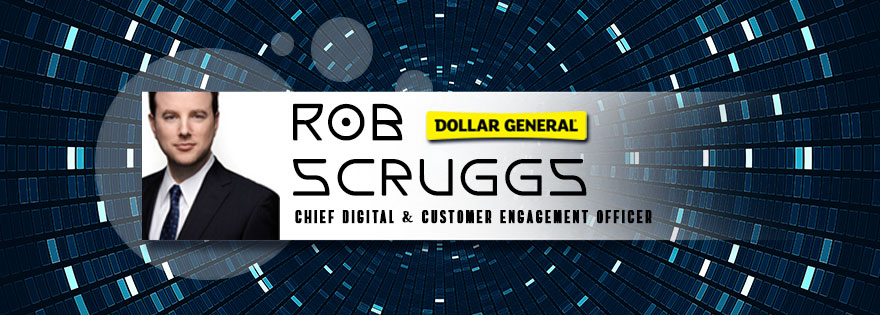 Dollar General Names Rob Scruggs as New Chief Digital and Customer Engagement Officer