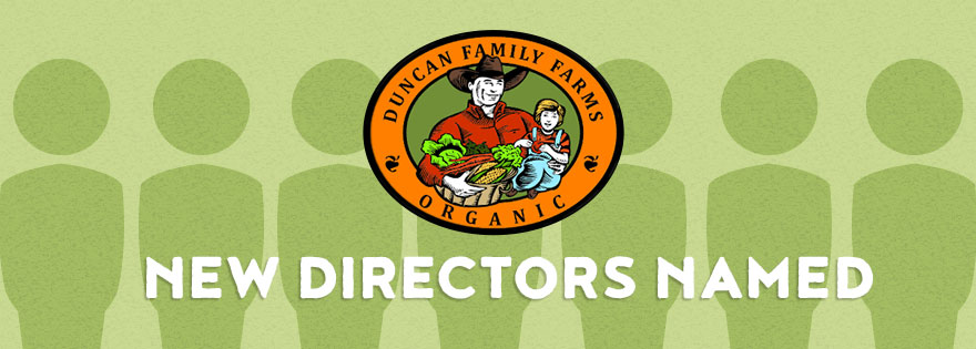 Duncan Family Farms Appoints New Directors