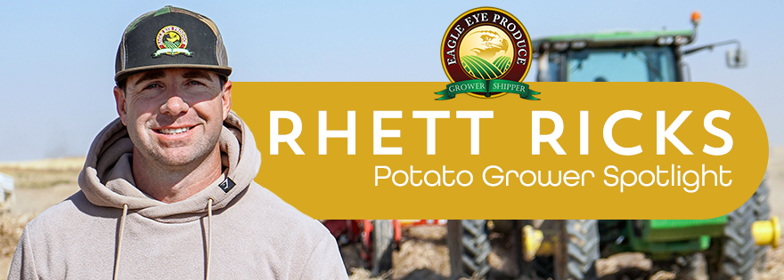 Eagle Eye Produce Highlights Rhett Ricks in Potato Grower Spotlight Video