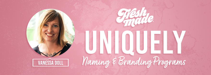 Vanessa Doll of Freshmade Discusses Uniquely Naming and Branding Programs