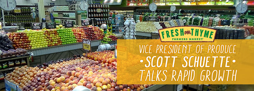 New Fresh Thyme Farmers Market Vice President of Produce Scott Schuette Talks Company's Rapid Growth