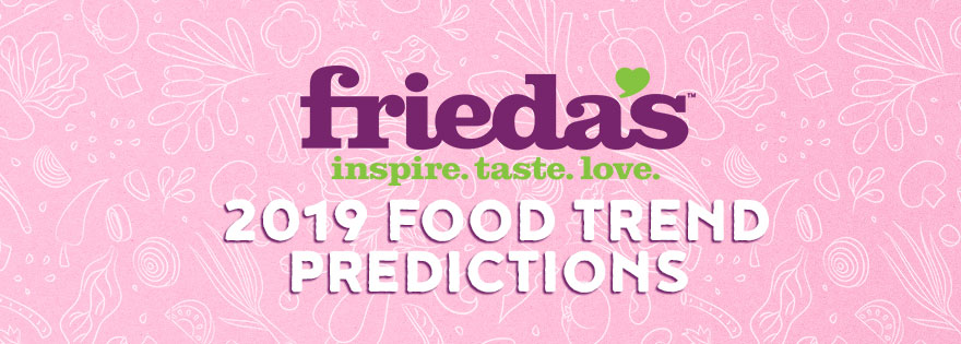 Frieda's Specialty Produce Predicts Top Trends for 2019