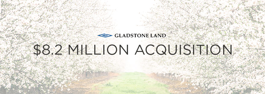 $8.2 Million Acquisition for Gladstone Land