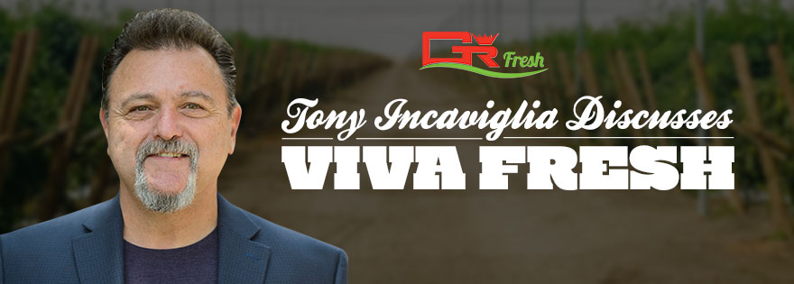 GR Fresh's Vice President of Sales and Marketing, Tony Incaviglia, Discusses Expectations of Viva Fresh Expo