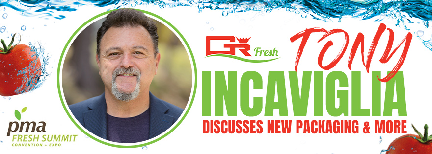 GR Fresh's Vice President of Sales and Marketing, Tony Incaviglia, Discusses New Packaging and More