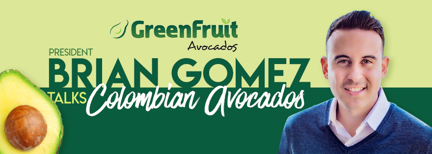 GreenFruit Avocados' Brian Gomez Discusses Colombian Avocado Program
