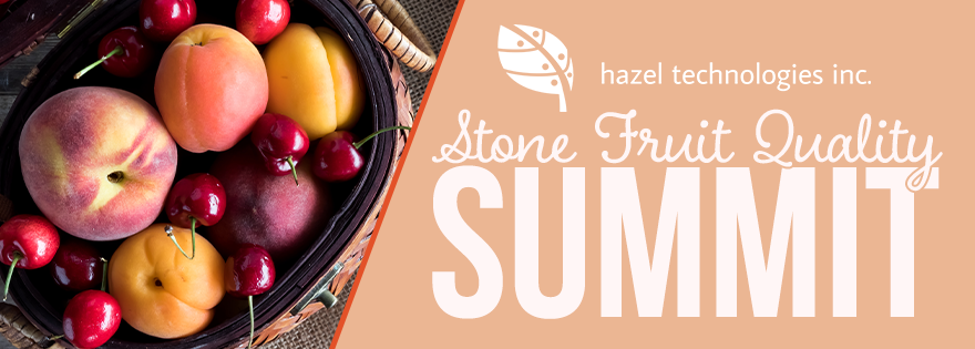 Hazel Tech® To Host First Annual Stone Fruit Quality Summit