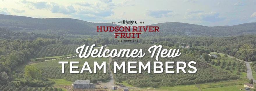 Hudson River Fruit Welcomes New Team Members