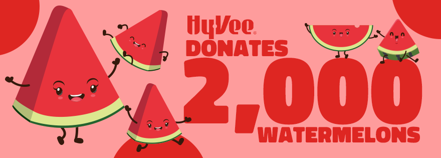 Hy-Vee Donates 2,000 Watermelons to Channel One Regional Food Bank