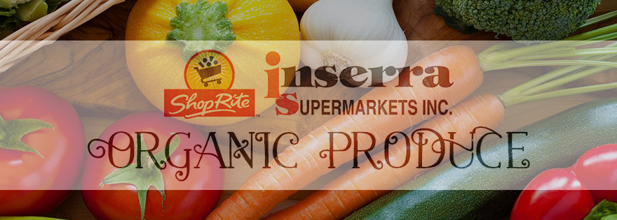 Inserra Supermarkets Introduces Taste Me, Do Good* Organic and Fair Trade Program at ShopRite Stores