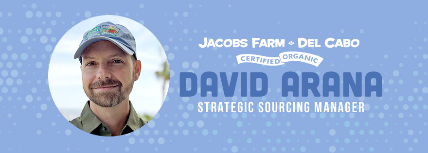 David Arana Joins Jacobs Farm Del Cabo as Strategic Sourcing Manager