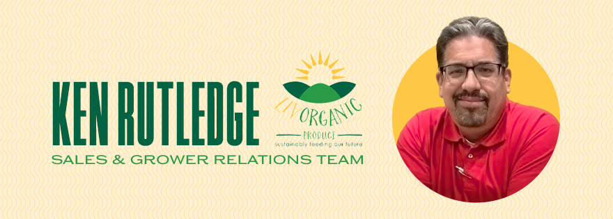 LIV Organic Produce Welcomes Ken Rutledge to the Sales and Grower Relations Team
