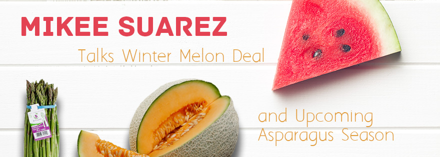 MAS Melons and Grapes' Mikee Suarez Talks Winter Melon Deal and Upcoming Asparagus Season