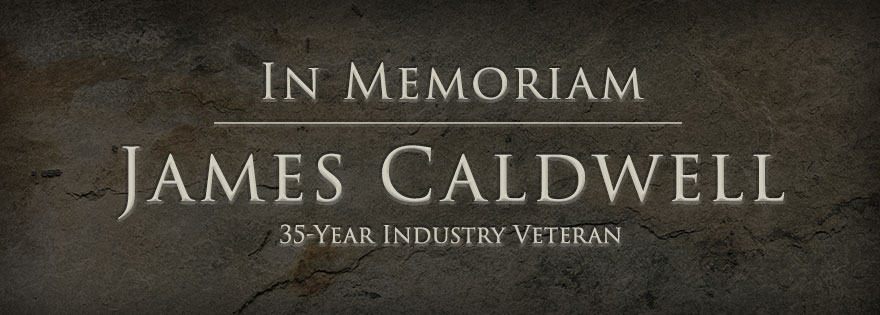James Caldwell, 35-Year Industry Veteran, Passes Away at 73