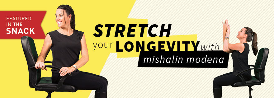 Snack Feature: Stretch Your Longevity with Mishalin Modena