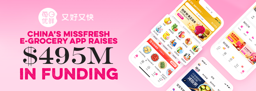 Missfresh Raises 495M Dollars in Funding as China's E-Grocery Business Booms