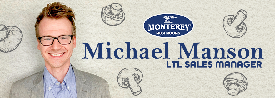 Michael Manson Joins Monterey Mushrooms as LTL Sales Manager