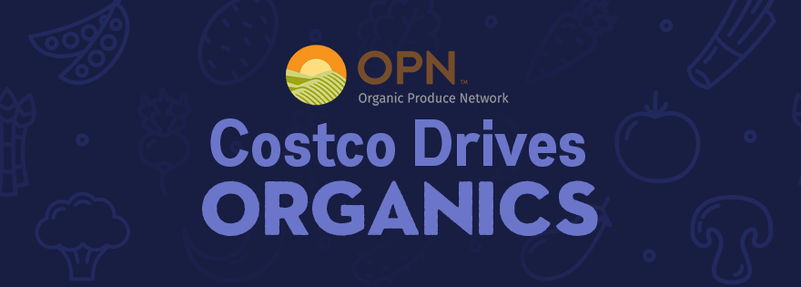 Organic Produce Network Exclusive with Frank Padilla: Costco Members Driving Organic Sales