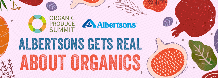 Albertsons' Co-Chairman Jim Donald Featured in Organic Produce Summit's Virtual 'Real Talk'