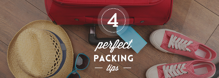 4 Tips to Pack Your Suitcase More Efficiently