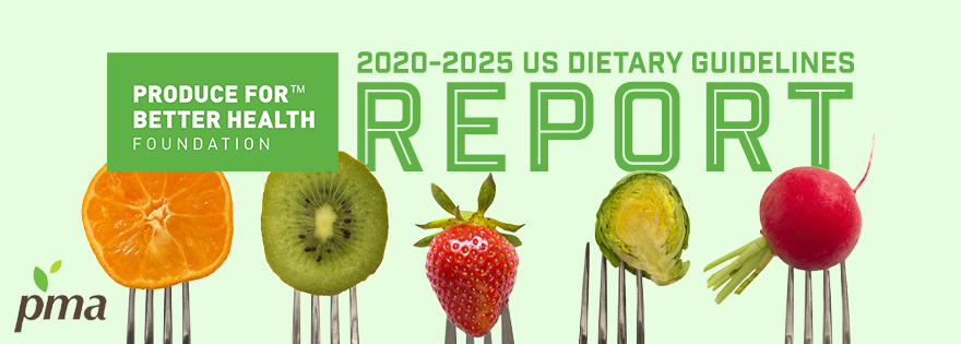 Produce for Better Health Foundation and Produce Marketing Association Comment on 2020-2025 US Dietary Guidelines for Americans Scientific Report
