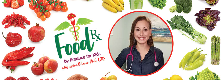 Produce for Kids® Creates Food Rx Series with Jessica DeLuise