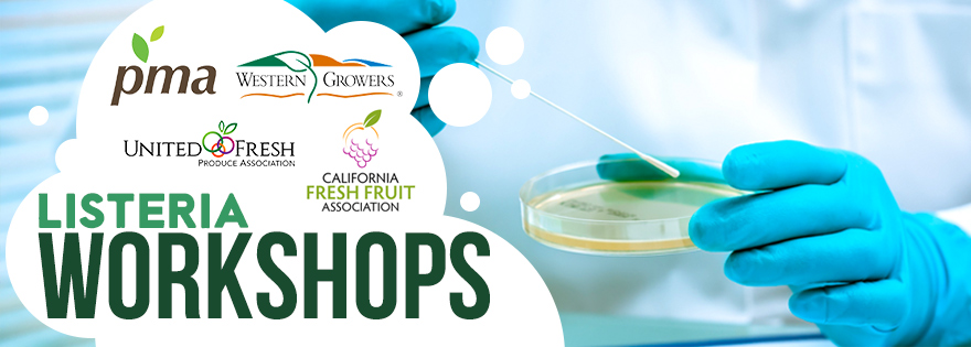 Produce Marketing Association, United Fresh Produce Association, Western Growers, and California Fresh Fruit Association Link Together for New Listeria Workshops