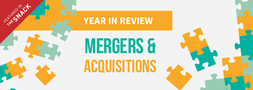 Snack Feature: 2015 Year In Review Mergers & Acquisitions