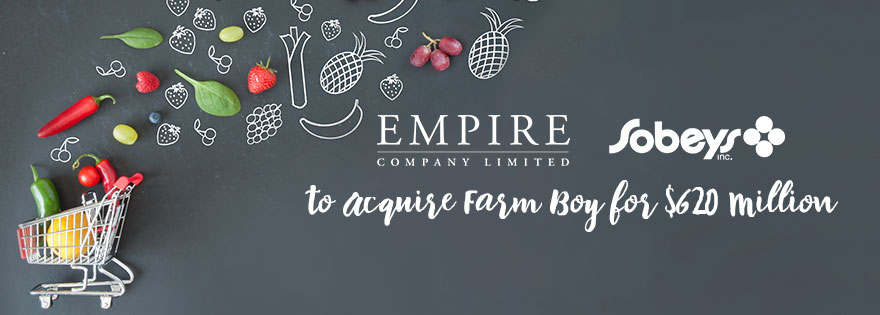 Sobeys Parent Empire Company to Acquire Farm Boy, Valued at $800 Million Canadian Dollars