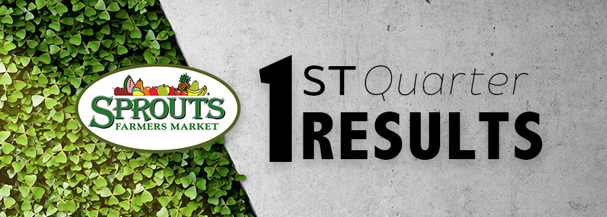Sprouts Farmers Market Reports First Quarter 2019 Results